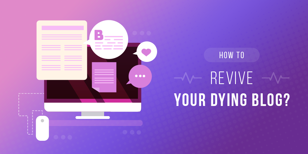 How to Revive your Dying Blog?