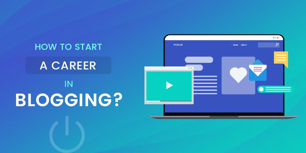 Start a Career In Blogging