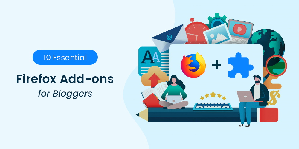 10 Essential Firefox Add-ons For Bloggers
